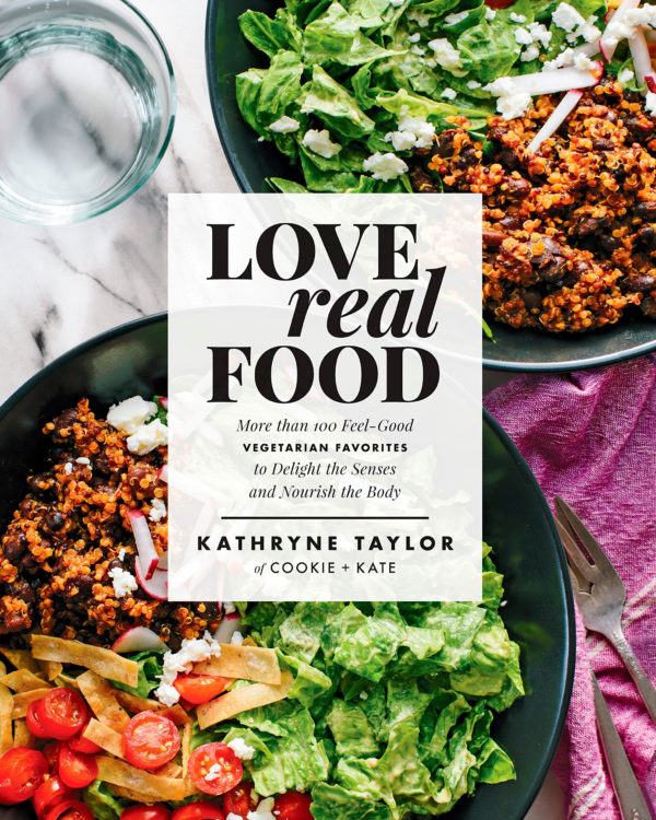 Love Real Food cookbook image by Cookie + Kate